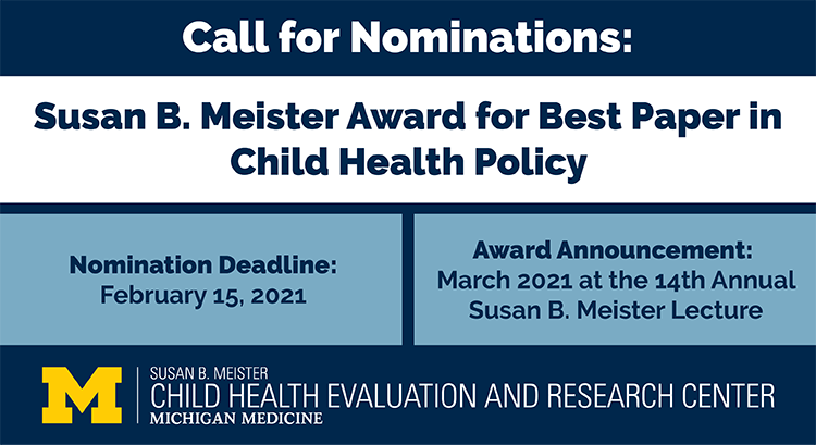 Call for nominations: 2021 Susan B. Meister Award for Best Paper in Child Health Policy